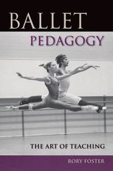 Ballet Pedagogy: The Art of Teaching