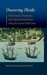Discovering Florida: First-Contact Narratives from Spanish Expeditions along the Lower Gulf Coast