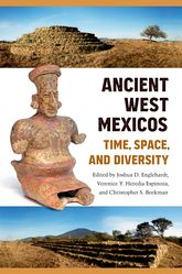 Ancient West MexicosTime, Space, and Diversity